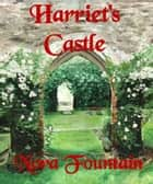Harriet's Castle ebook by Nora Fountain