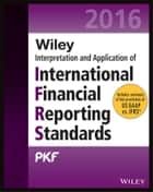 Wiley IFRS 2016 - Interpretation and Application of International Financial Reporting Standards ebook by PKF International Ltd