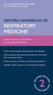 Oxford Handbook of Respiratory Medicine ebook by Stephen Chapman,Grace Robinson,John Stradling,Sophie West