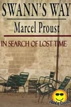 Swann's Way - In Search of Lost Time Volume #1 - In Search of Lost Time (Sunday Classic) ebook by Marcel Proust