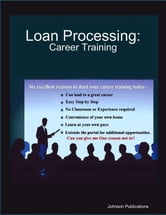 Loan Processing: Career Training ebook by Alex Johnson
