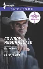 Cowboy Resurrected - An Anthology ebook by Elle James