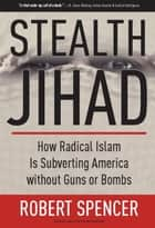 Stealth Jihad ebook by Robert Spencer