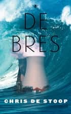De bres ebook by Chris de Stoop