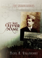 The Sauder Diaries: By Any Other Name ebook by Michel Vaillancourt