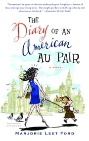 The Diary of an American Au Pair - A Novel ebook by Marjorie Leet Ford