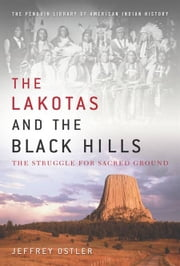 The Lakotas and the Black Hills - The Struggle for Sacred Ground ebook by Jeffrey Ostler
