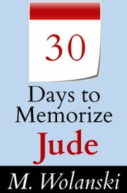 30 Days to Memorize Jude - a guide to aid your self-study ebook by M. Wolanski
