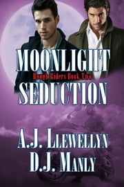Moonlight Seduction ebook by AJ Llewellyn,DJ Manly
