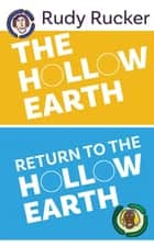 The Hollow Earth & Return to the Hollow Earth ebook by Rudy Rucker