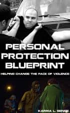 Personal Protection Blueprint ebook by Karma Senge