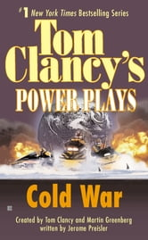 Cold War - Power Plays 05 ebook by Tom Clancy,Martin H. Greenberg,Jerome Preisler