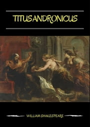 Titus Andronicus ebook by William Shakespeare,William Shakespeare,William Shakespeare