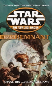 Remnant: Star Wars (The New Jedi Order: Force Heretic, Book I) ebook by Sean Williams,Shane Dix