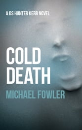 Cold Death ebook by Michael Fowler