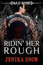 Ridin' Her Rough ebook by Jenika Snow