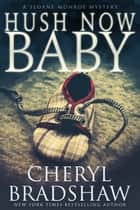 Hush Now Baby ebook by