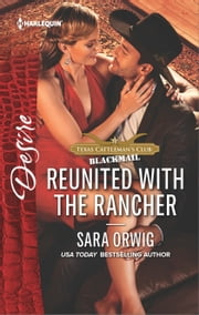 Reunited with the Rancher - A Compelling Tale of Secrets, Scandal and Marriage ebook by Sara Orwig