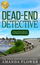 Dead-End Detective - A Piper and Porter Mystery from Hallmark Publishing ebook by Amanda Flower