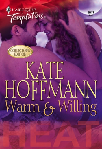 Warm & Willing (Mills & Boon Temptation) ebook by Kate Hoffmann