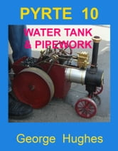 PYRTE 10: Water tank, pipework and fittings ebook by George Hughes