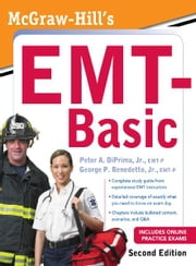 McGraw-Hill's EMT-Basic, Second Edition ebook by Jr. Peter A. DiPrima, Jr. George Benedetto