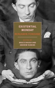 Existential Monday - Essays ebook by Benjamin Fondane,Bruce Baugh,Andrew Rubens