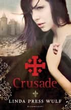 Crusade ebook by Linda Press Wulf