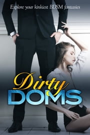 Dirty Doms Box Set ebook by Lori King,Lucy Felthouse,Jordan Ashley,Tara Crescent,McKinlay Thomson,CP Mandara,Juliet Braddock,Serena Akeroyd,Jade Belfry,TL Reeve