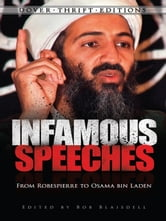 Infamous Speeches - From Robespierre to Osama bin Laden ebook by