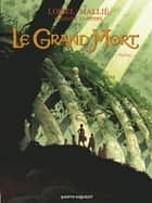 Le Grand Mort - Tome 02 - Pauline... ebook by