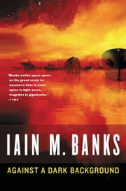 Against a Dark Background ebook by Iain M. Banks