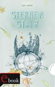 Sternen-Trilogie, Band 3: Sternenstaub ebook by Kim Winter