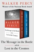The Message in the Bottle and Lost in the Cosmos ebook by Walker Percy