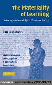 The Materiality of Learning ebook by S  rensen,Estrid