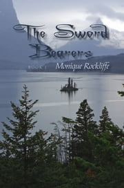 The Sword Bearers ebook by Monique Rockliffe