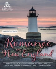 Romance in New England - 7 Love Stories ebook by Jennifer DeCuir, Rue Allyn, Susanne Matthews,...