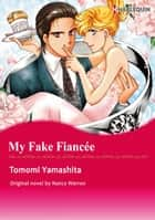 MY FAKE FIANCEE - Harlequin Comics ebook by Nancy Warren, TOMOMI YAMASHITA