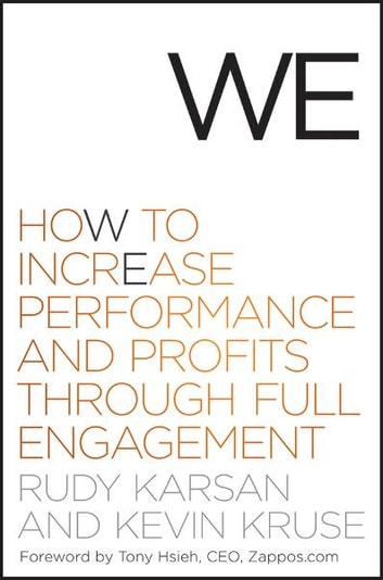 We - How to Increase Performance and Profits through Full Engagement ebook by Rudy Karsan,Kevin Kruse