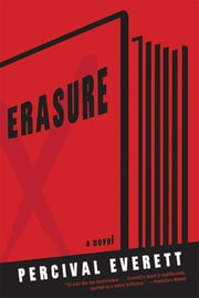 Erasure - A Novel ebook by Percival Everett