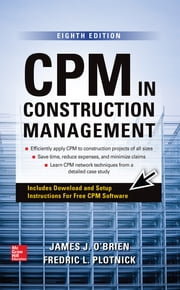CPM in Construction Management, Eighth Edition ebook by James O'Brien,Fredric Plotnick