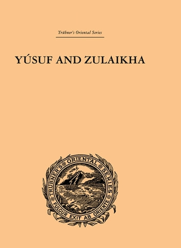 Yusuf and Zulaikha - A Poem by Jami ebook by Ralph T.H. Griffith