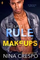 The Last Rule of Makeups ebook by Nina Crespo