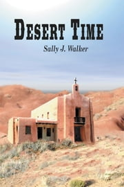 Desert Time ebook by Sally J. Walker