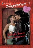 Sinfully Sweet (Mills & Boon Temptation) ebook by Carrie Alexander