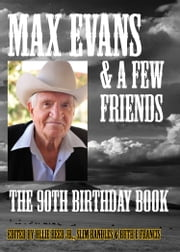 Max Evans and a Few Friends ebook by Ollie Reed Jr.,Slim Randles,Ruth E Francis