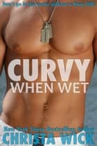 Curvy When Wet ebook by Christa Wick