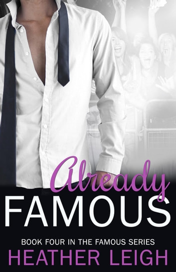 Already famous ebook by heather c leigh 9781507054673 rakuten already famous famous series 4 ebook by heather c leigh fandeluxe Ebook collections