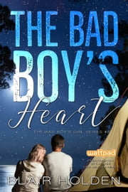 The Bad Boy's Heart ebook by Blair Holden