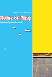 Rules of Play - Game Design Fundamentals ebook by Katie Salen,Eric Zimmerman